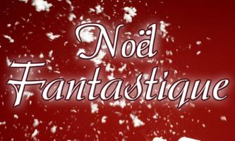 noel fantastique